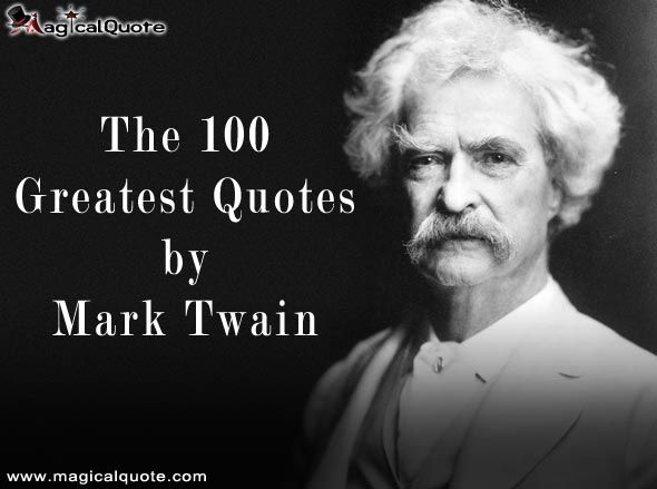 The 100 Greatest Quotes By Mark Twain Quotes Mark Twain Quotes