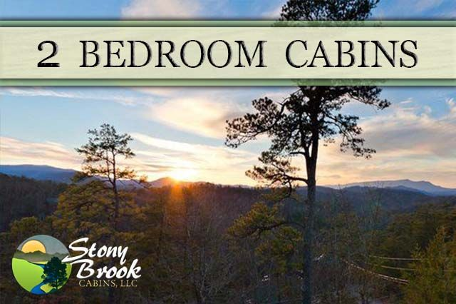 Stony Brook Cabins Offers These Two Bedroom Gatlinburg Cabins And