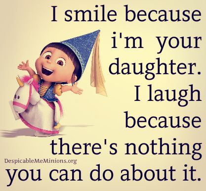 Funny Mother Daughter Quotes   I smile because im your daughter