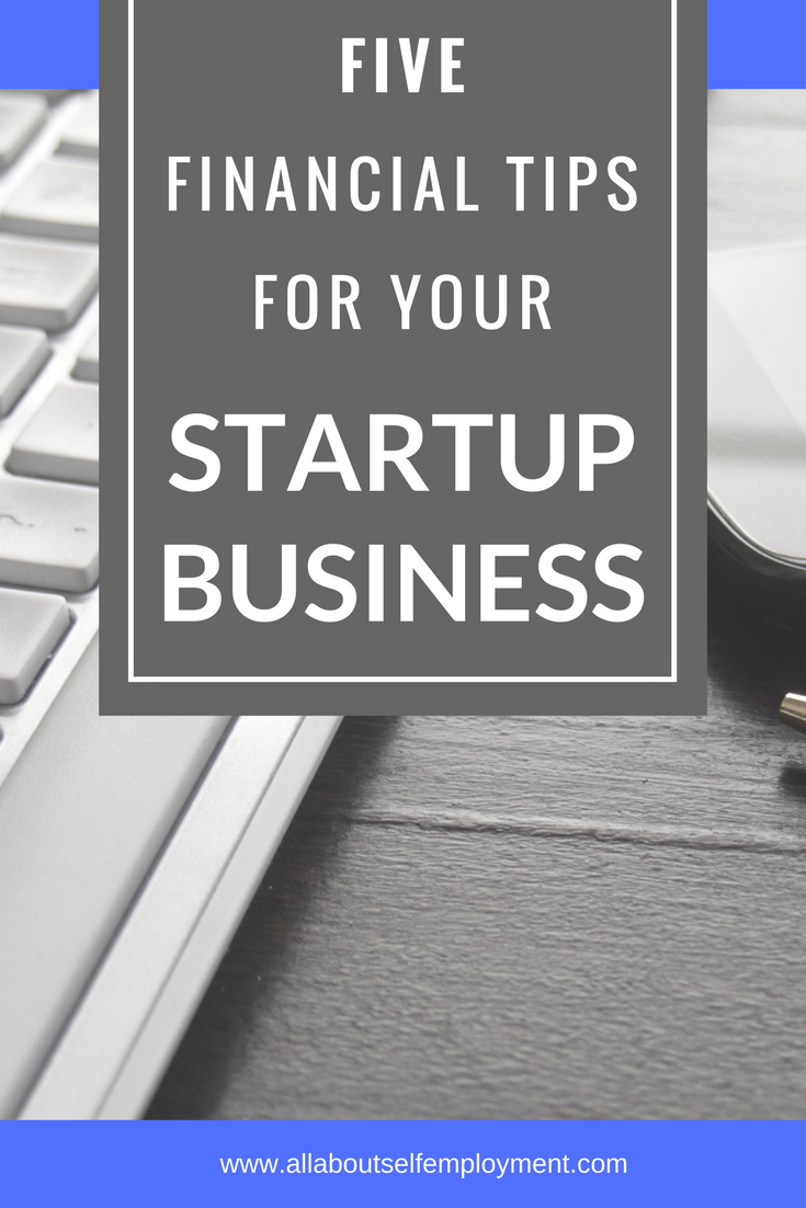 5 Financial Tips To Get Your Business Off The Ground Start Up