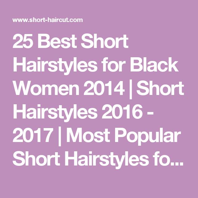 25 Best Short Hairstyles for Black Women 2014 | Short Hairstyles 2016 - 2017 | Most Popular Short Hairstyles for 2017