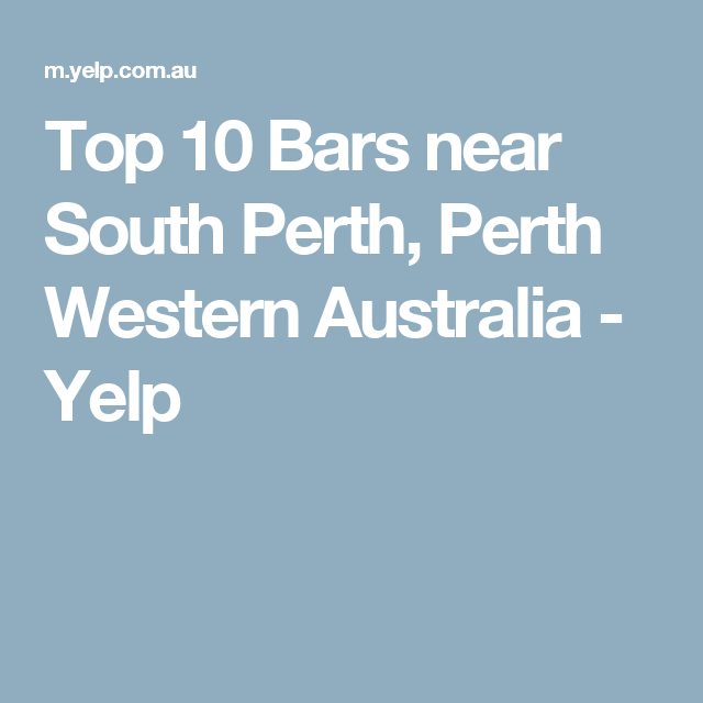 Top 10 Bars near South Perth, Perth Western Australia ...