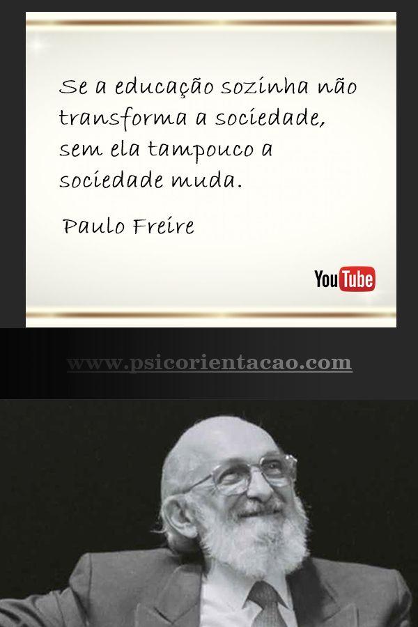 Frasepsicologia Frasesdepsicologia Paulofreire Frasespaulofreire