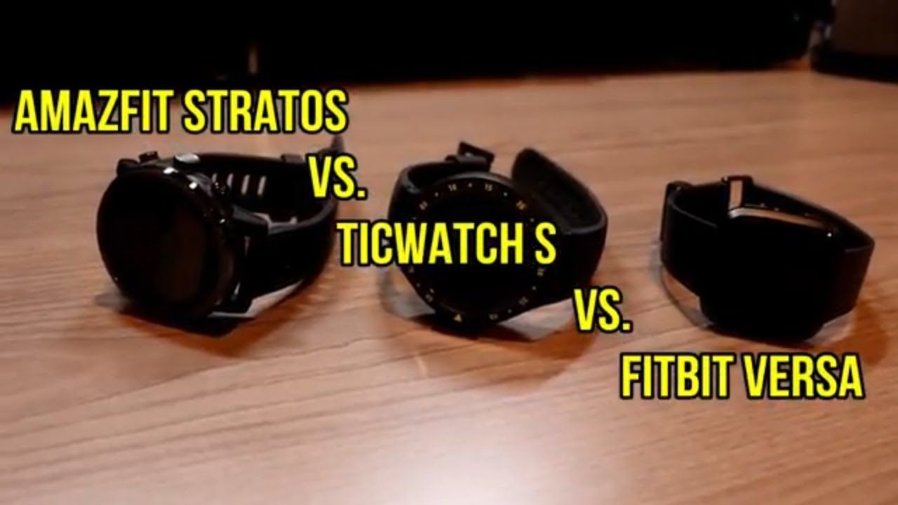 Amazfit Stratos vs Ticwatch S vs Fitbit Versa - A sub $200
