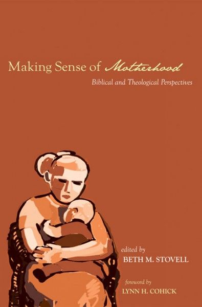 Making Sense of Motherhood (Biblical and Theological Perspectives; EDITED BY Beth M. Stovell; FOREWORD BY Lynn H. Cohick; Imprint: Wipf and Stock). Motherhood provides a crucial place for exploring human life and its meaning. Within motherhood lies a deep tension between the pain, crisis, and association with death in motherhood and the joy, transformation, and life in motherhood. Few metaphors in Scripture (or in life) stand so firmly between life and death, love and loss, and joy and…