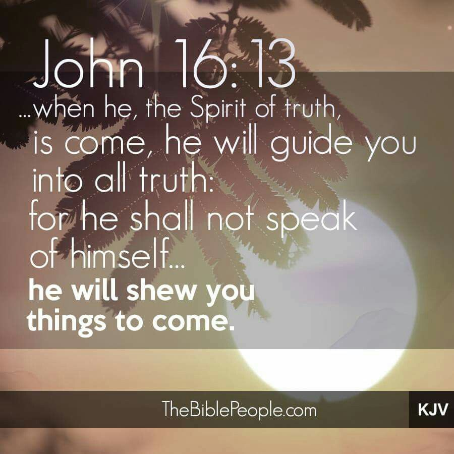 John 16:13 KJV | Bible Scriptures | Pinterest | John 16 13 ...