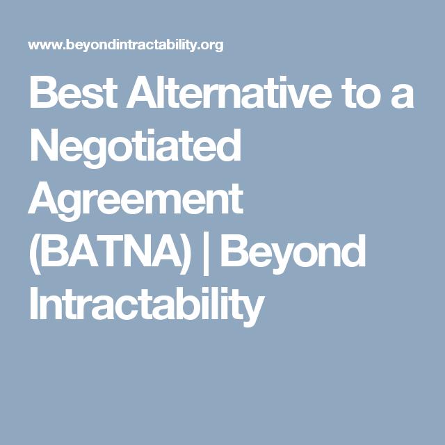 Best Alternative To A Negotiated Agreement Batna Beyond