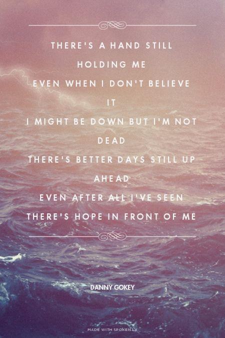 There S Hope In Front Of Me Dannygokey Christian Song Lyrics Christian Lyrics Worship Lyrics
