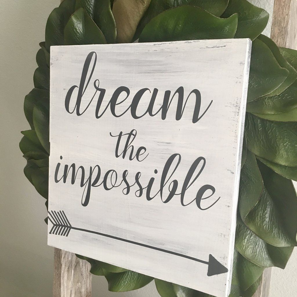 Dream the Impossible Arrow Sign / Cute bedroom sign