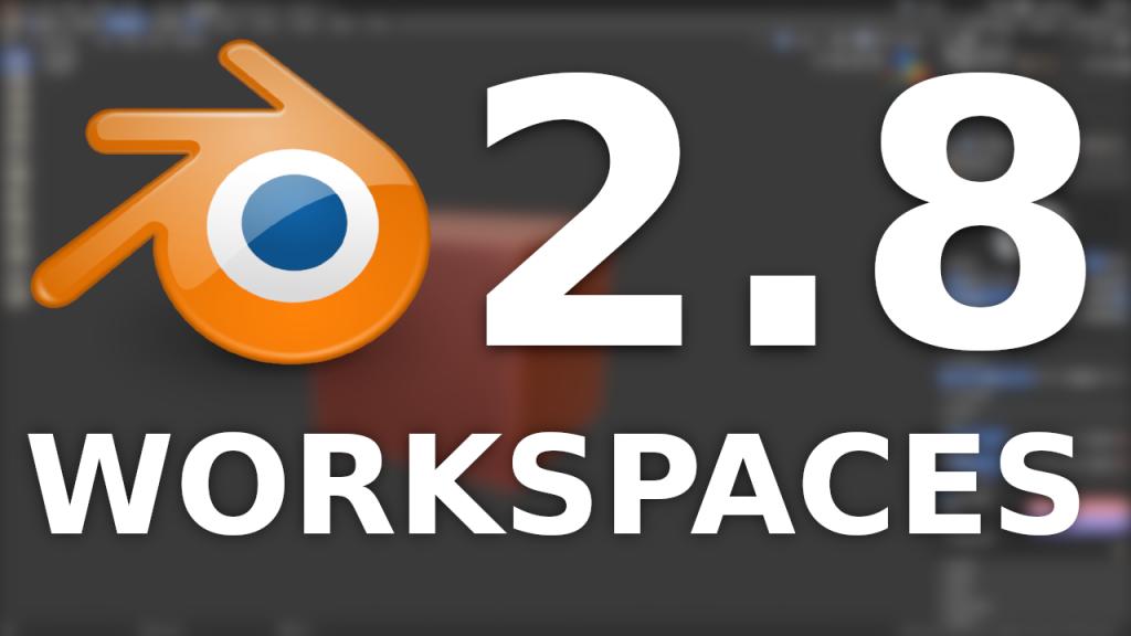 Blender 2 8 Workspaces And Default Files Video Overview Blender Blender Tutorial Blender 3d