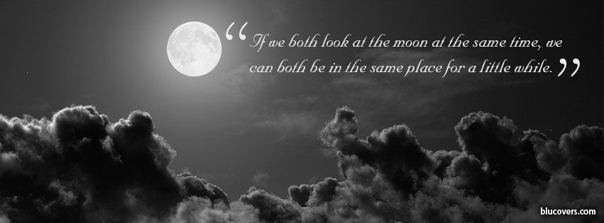 If We Both Look At The Moon At The Same Time Distance Relationship Quotes Long Distance Relationship Quotes Relationship Quotes