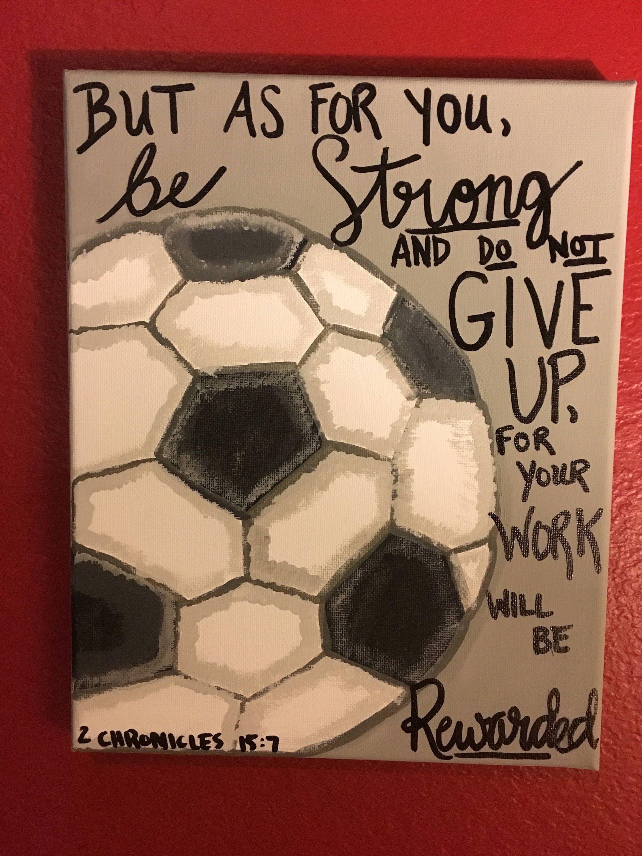 Soccer Decor Handpainted Bible Verse 2 Chronicles 15 7 Gift Etsy In 2020 Soccer Decor Soccer Crafts Soccer Ball