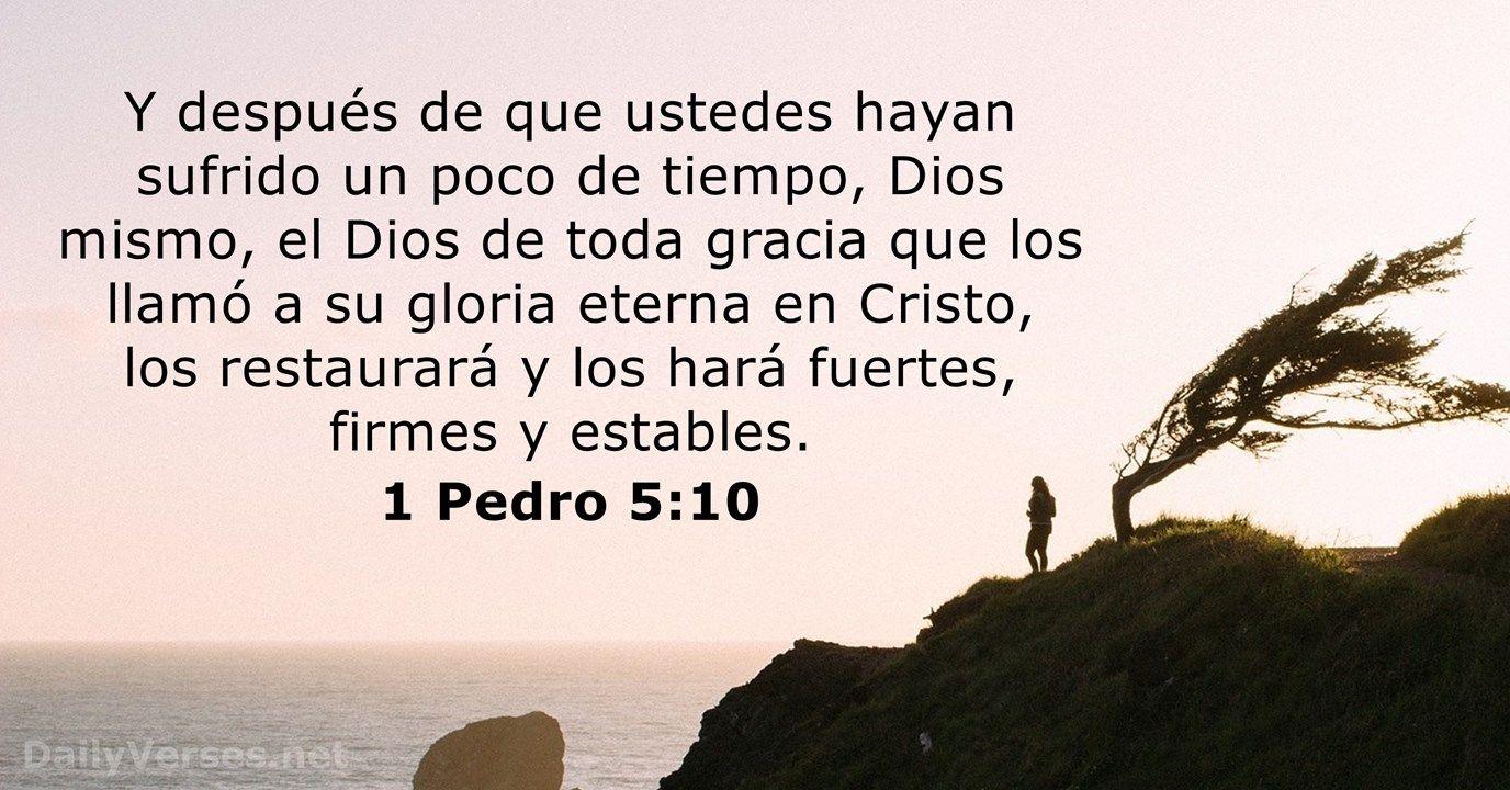 Versículos De La Biblia Sobre El Sufrimiento 1 Pedro 5 10 Y Después De Que Ustedes Hayan Versículos De La Biblia Versículo De La Biblia Versículos Bíblicos