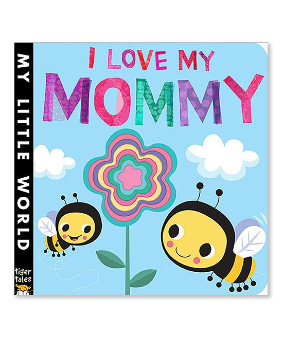 I Love My Mommy Board Book