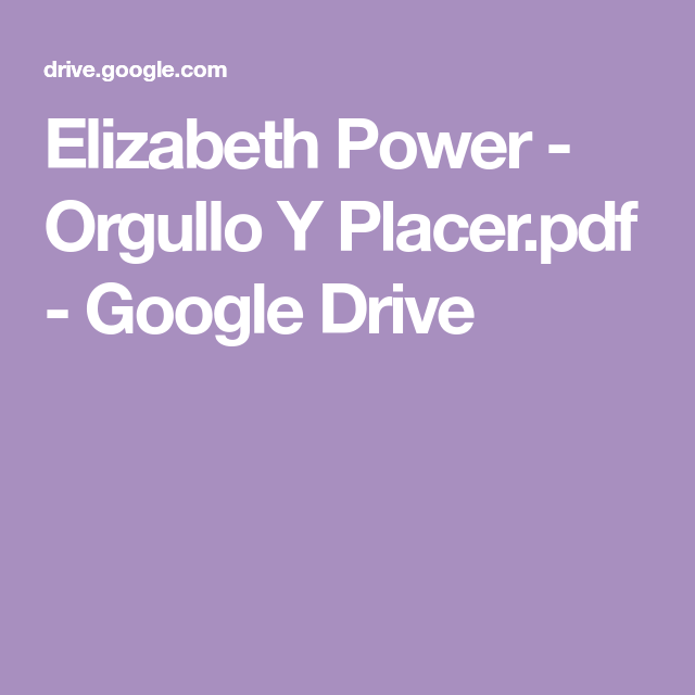 Elizabeth Power Orgullo Y Placer Pdf Google Drive Leer Novelas Romanticas Libros Romanticos Libros De Romance