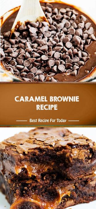 Caramel Brownie Recipe Brownie Recipes Yummy Food Dessert Caramel Brownies