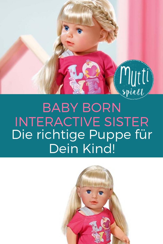 Baby Born Interactive Sister Das Ist Die Richtige Puppe Fur Dein Kind Kind Spielzeug Puppe Spielen Babyborn Baby Puppen Spielen Mit Babys
