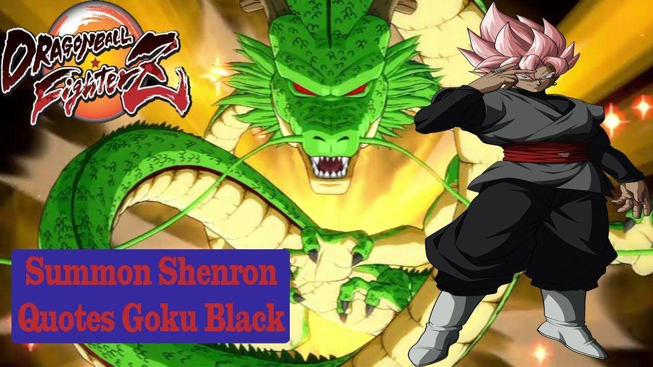 Summon Shenron Quotes Goku Black Dragon Ball Fighterz Https Youtu Be 2i1x3muufs Goku Black Black Dragon Shenron