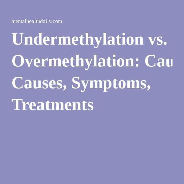 Undermethylation vs  Overmethylation: Causes, Symptoms