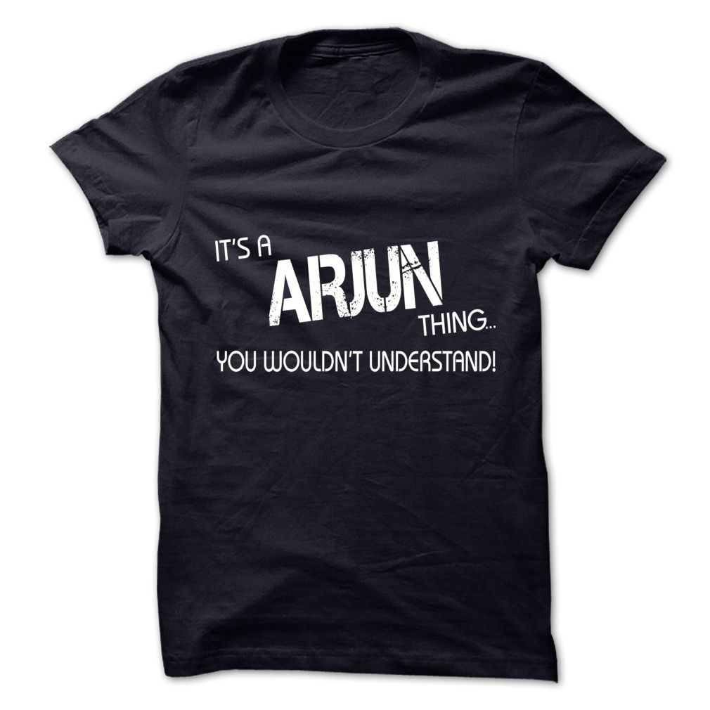 Its A ARJUN Thing.You Wouldns Understand.Hot T-shirt! - T-Shirt, Hoodie…