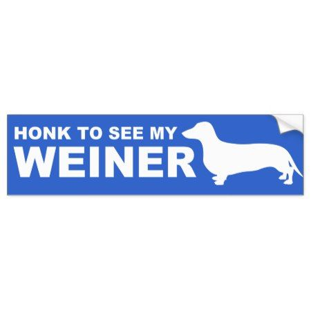 Funny weiner dog dachshund quote bumper sticker click to get yours right now