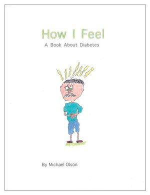 How I Feel: A Book about Diabetes