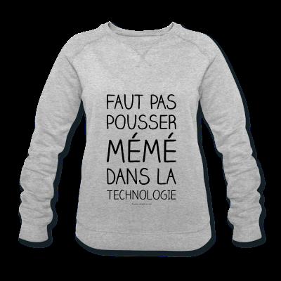 56a3b990f00 Sweat-shirt Femme FAUT PAS POUSSER MÉMÉ2