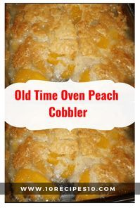 Old Time Oven Peach Cobbler – 10Recipes10 #peachcobblerpoundcake