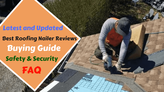 Best Roofing Nailer Reviews And Buying Guide Best Selling Deals Roofing Nailer Cool Roof Roofing Nails