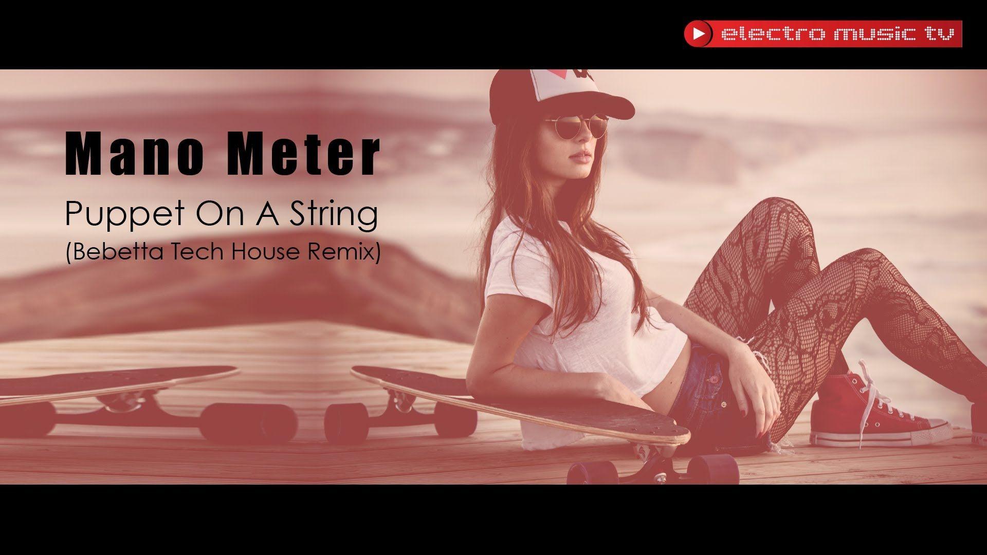 Mano Meter - Puppet On A String (Bebetta Tech House Remix)