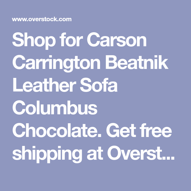 For Carson Carrington Beatnik Leather Sofa Columbus Chocolate Get Free Shipping At Your Online Furniture Outlet