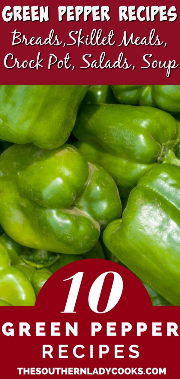 Ten of our favorite green pepper recipes to help you use up all those green peppers in your summer garden. #greenpeppers #vegetables #gardening #recipes #breads #skilletmeals #crockpot #salads #soups #favorites #greenpeppers