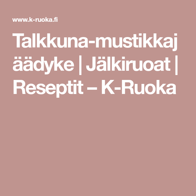 Talkkuna-mustikkajäädyke   Jälkiruoat   Reseptit – K-Ruoka