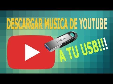 Como Descargar Musica De Youtube A Una Memoria Usb Descargar Música Musica Gratis Bajar Musica