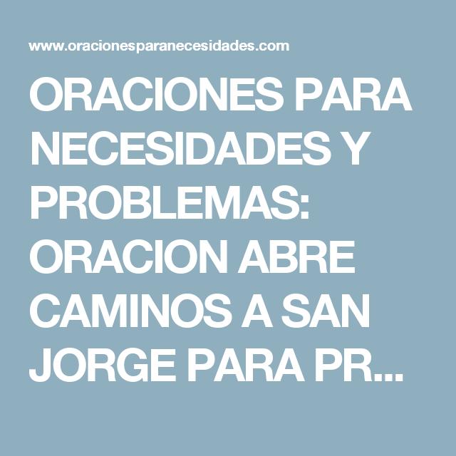 ORACIONES PARA NECESIDADES Y PROBLEMAS: ORACION ABRE CAMINOS A SAN ...