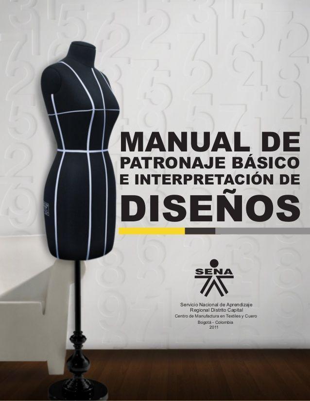 MANUAL DE PATRONAJE BÁSICO E INTERPRETACIÓN DE DISEÑOS Servicio Nacional de  Aprendizaje Bogotá - Colombia 2011 Regional Di. 13df9a46358