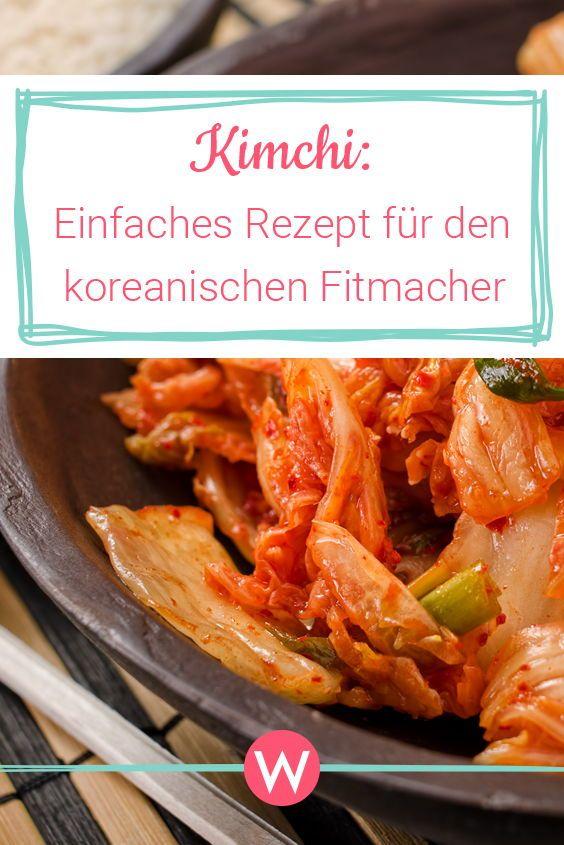 Kimchi: Einfaches Rezept für den koreanischen Fitmacher | Wunderweib #chinesemeals