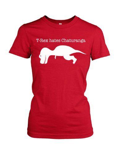 T Rex Hates Chaturanga T Shirt Funny Yoga Tee Clothing Impulse Yoga Tees Yoga Funny Leggings Are Not Pants