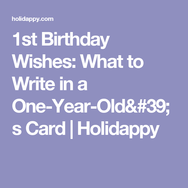 1st Birthday Wishes What To Write In A One Year Olds Card