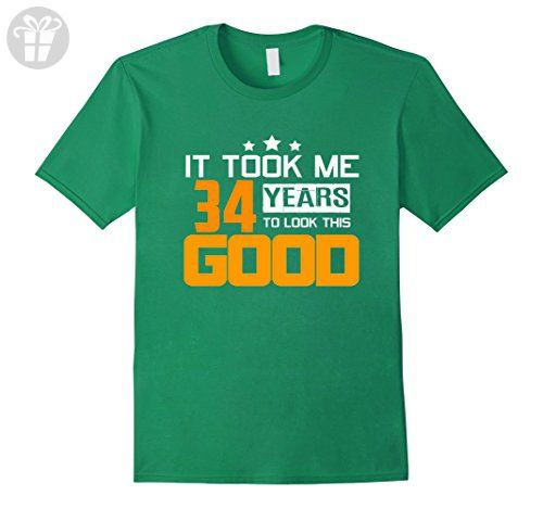Mens It Took Me 34 Years To Look This Good Funny 34th Birthday 3XL Kelly Green - Funny shirts (*Amazon Partner-Link)