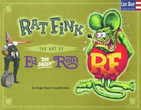 rat fink the art of ed big daddy roth pdf