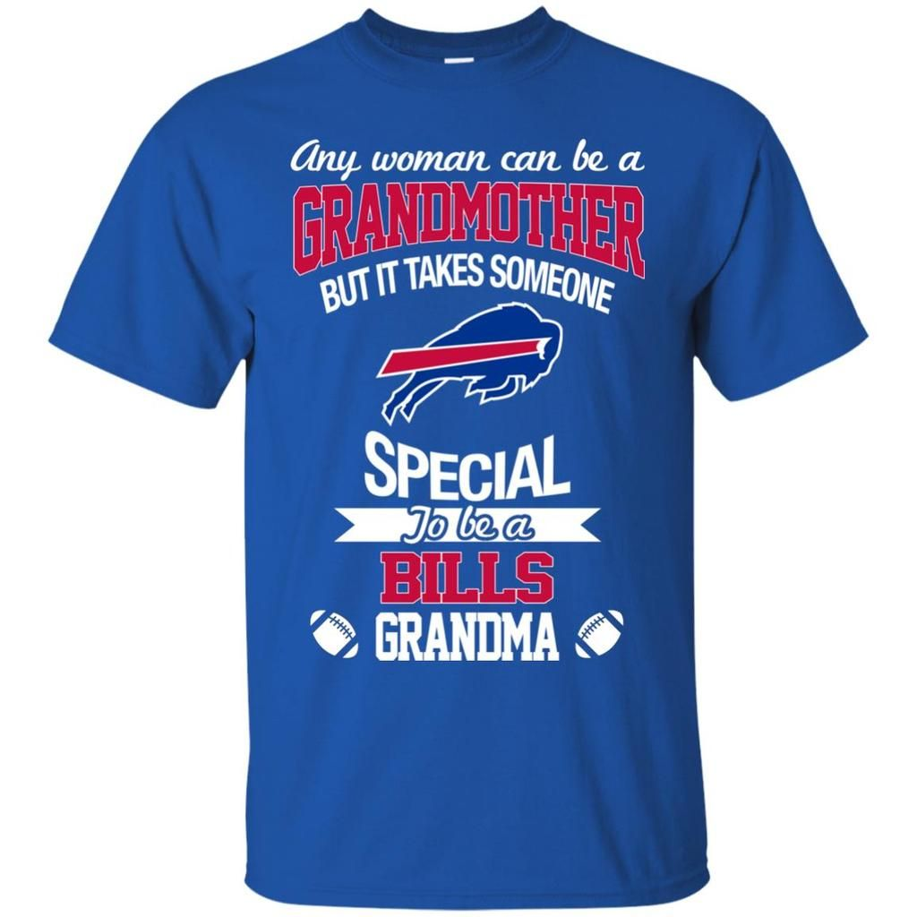 It Takes Someone Special To Be A Buffalo Bills Grandma T Shirts Best Funny Store Shirts Cool Shirts T Shirt