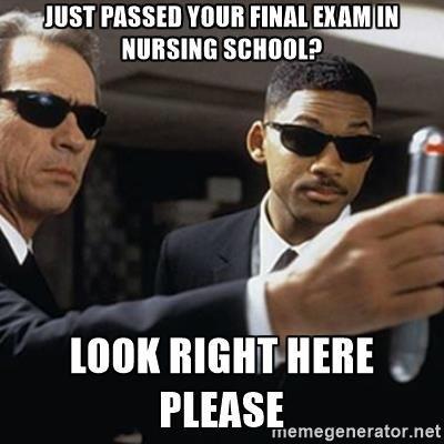 52efb260967c4c2234a2c43cda03cbad just passed your final exam in nursing school? look right here,Nursing Exam Meme