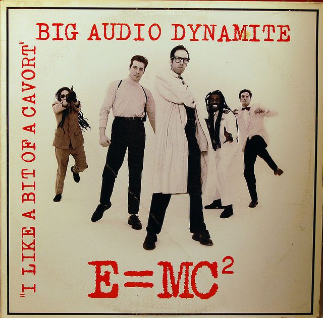 Big Audio Dynamite - E=MC2 I'm Still listening and dancing to this album