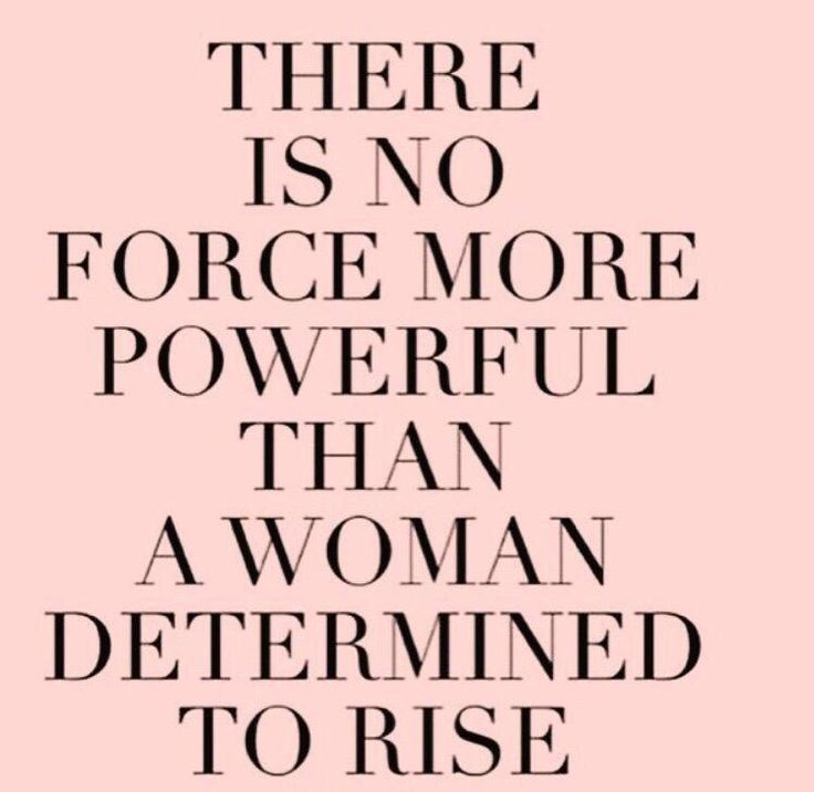 Female Quotes Fair Quotes About Hard Working Woman There Is No Force More Powerful Than