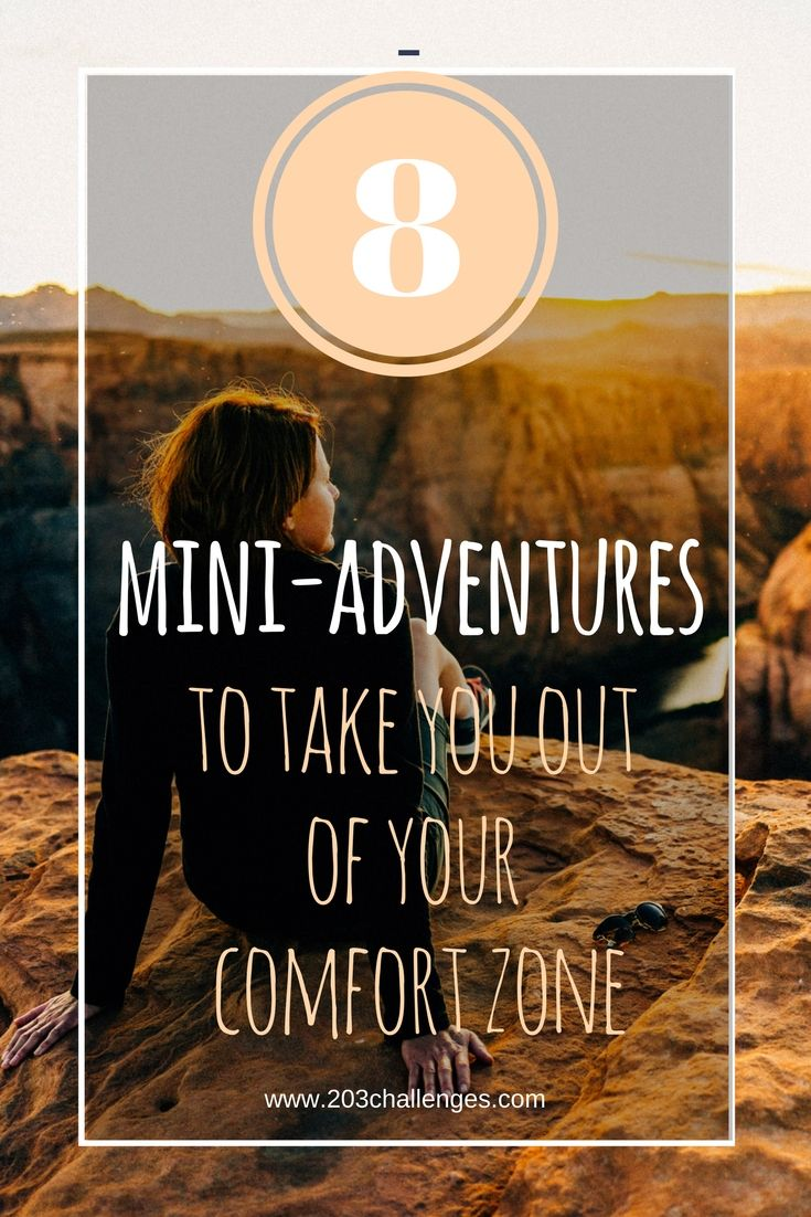 8 Mini Adventures To Take You Out Of Your Comfort Zone Comfort