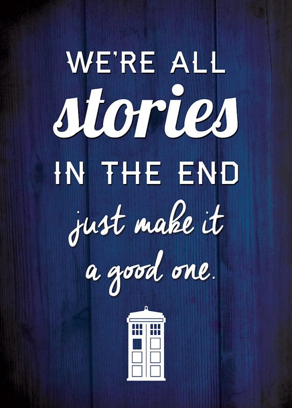Doctor Who Quote Print Were All Stories In By Spitfirepizzapalace