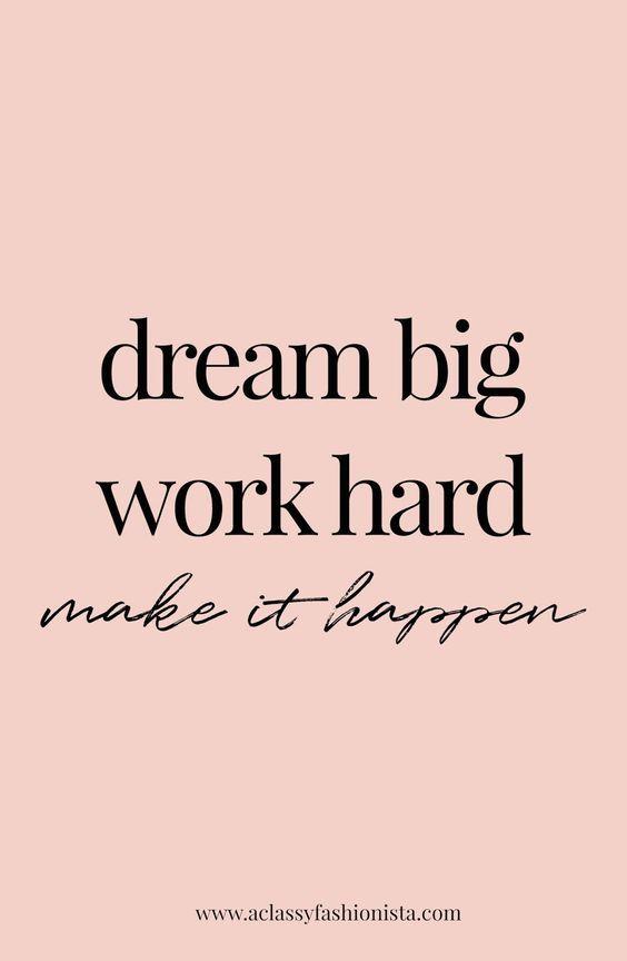Dream Big Work Hard Work Quotes Dream Big Work Hard Motivational Quotes