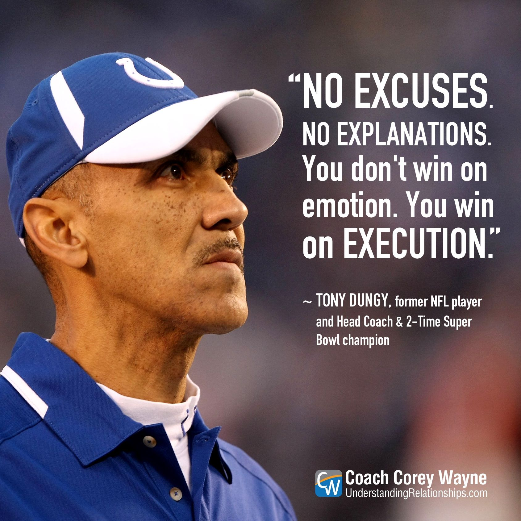 """3932774c0  tonydungy  nfl  football  coaching  leadership  success  execution   winning  coachcoreywayne  greatquotes Photo by Stephen Dunn Getty Images  """"No excuses."""