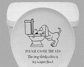 Funny Dog toilet decal. Family and friends will love this!